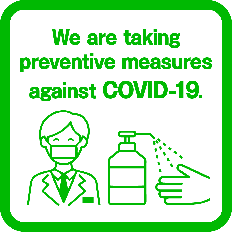 we are taking preventive measures against COVID-19 for the safety and well-being of our guests.